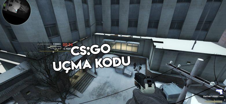 CS:GO Uçma Kodu