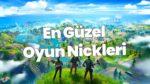 En İyi Oyun Nickleri 2020