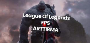LOL FPS Arttırma