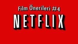 Netflix Film Önerileri #4