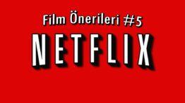 Netflix Film Önerileri #5