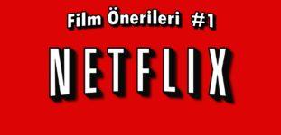 Netflix Film Önerileri #1