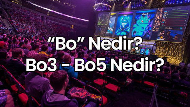 Bo Nedir ? Bo3 – Bo5 Açılımı Nedir ?