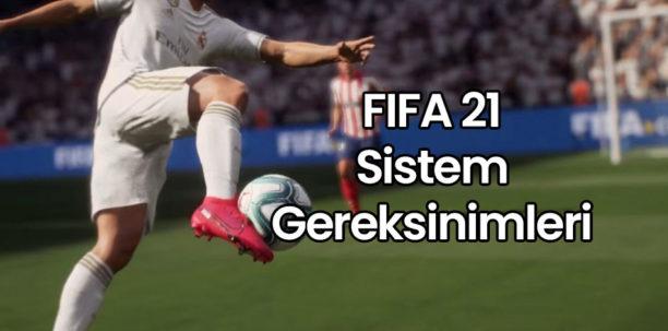 FIFA 21 Sistem Gereksinimleri – FIFA 21 Kaç GB ?
