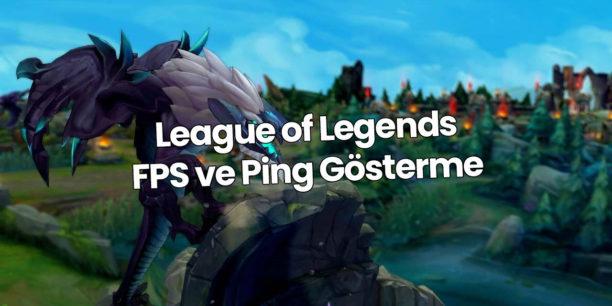 LOL FPS Gösterme | Ping Gösterme