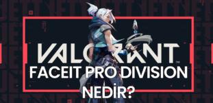 FACEIT Valorant Pro Division Nedir?