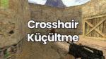 CS 1.6 Crosshair Küçültme Kodu