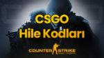 CSGO Hile Kodları