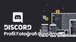 Discord Profil Fotoğrafı Büyütme – İndirme