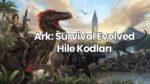 ARK Survival Evolved Hile Kodları
