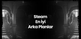 Steam En İyi Arka Planlar