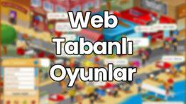 Web Tabanlı Oyunlar – Browser Tabanlı Oyunlar