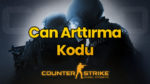 CSGO Can Kodu | Can Arttırma Kodu