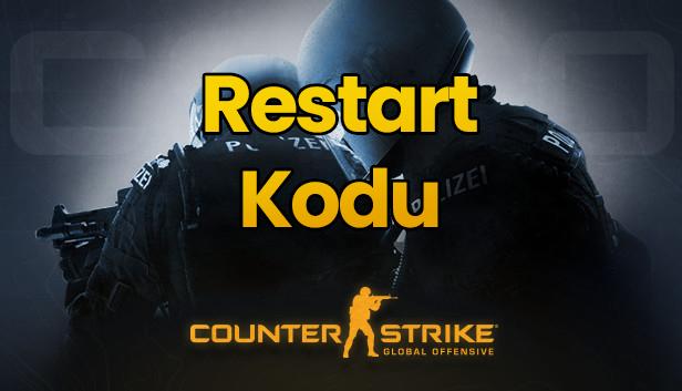 CSGO Restart Kodu