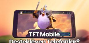 TFT Mobile Destekleyen Telefonlar