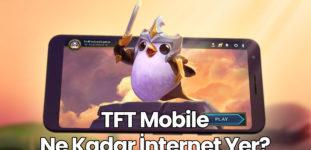 TFT Mobile Ne Kadar İnternet Yer?