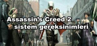 Assassin's Creed 2 sistem gereksinimleri nelerdir?
