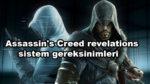 Assassin's Creed: Revelations sistem gereksinimleri nelerdir?