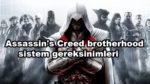Assassin's Creed: Brotherhood sistem gereksinimleri nelerdir?