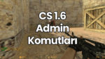 CS 1.6 Admin Komutları & AMX Komutları