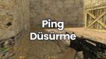 CS 1.6 Ping Düşürme