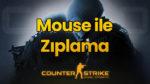 CS GO Mouse ile Zıplama