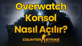 CS GO Overwatch Konsol Açma