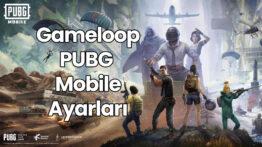 Gameloop PUBG Mobile Ayarları 2021