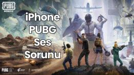 iPhone PUBG Ses Sorunu 2021