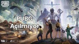 PUBG Açılmıyor 2021