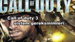Call of duty 3 sistem gereksinimleri nelerdir?